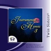 Twin Sisters: Instrumental Hymns, Vol. 3 Songs