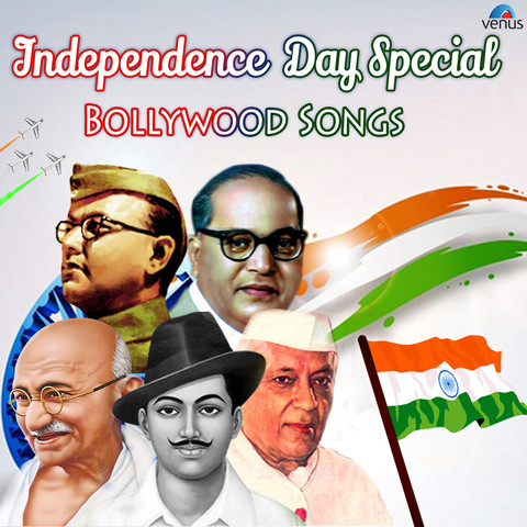 Independence Day Special - Bollywood Songs