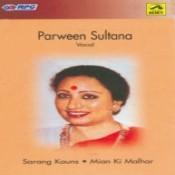 Parween Sultana - Sarang Kauns And Mian Ki Malhar Songs