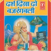 Darsh Dikha Do Bajrangbali Songs