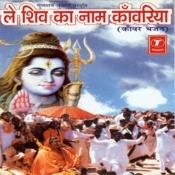 Le Shiv Ka Naam Kanwariya Songs