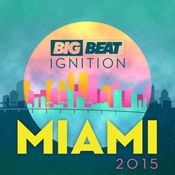 Big Beat Ignition Miami 2015 Songs