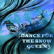 Dance For The Snow Queen Songs