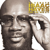 Ultimate Isaac Hayes: Can You Dig It? Songs