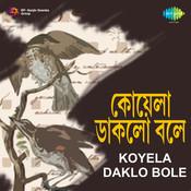 Krishna Chatterjee - Koyela Daklo Abar Songs