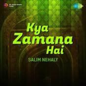 Kya Zamana Hai - Salim Nehaly Songs