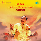 Dr M Balamuralikrishna - Pibhare Ramarasam (vocal) Songs