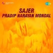 Sajer Pradip Narayan Mondal Songs
