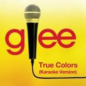 True Colors (Karaoke - Glee Cast Version) Songs