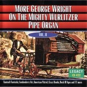 More George Wright On The Mighty Wurlitzer Pipe Organ, Vol.2 Songs
