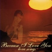 Because I Love You: Love Songs Songs