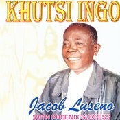 Khutsi Ingo - Jacob Luseno With Phoenix Success Songs