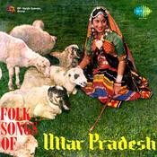 Folk Songs Of Uttar Pradesh Songs