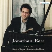 Jonathan Bass Plays Chopin, Bach, Scriabin, & Pinkham Songs