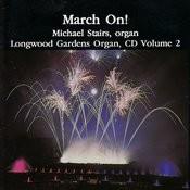 March On! Longwood Gardens Organ Vol. 2 Songs