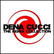 The Remix Collection: Dena Cucci Songs