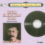 Classical Vocal - Ustad Faiyaz Khan Sahib Songs