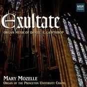 Exultate - Organ Music Of Daniel E. Gawthrop Songs