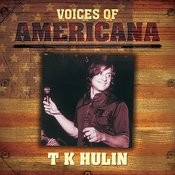 Voices Of Americana: T.K.Hulin Songs