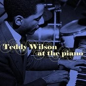Teddy Wilson At The Piano Songs