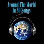 Around The World In 80 Songs Songs