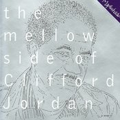 The Mellow Side Of Clifford Jordan Songs
