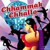 Chhammak Chhallo Songs
