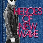 Heroes Of New Wave Songs