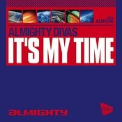It's My Time (Almighty Definitive Radio Edit) Song