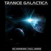 Trance Galactica - 30 Anthems (Full Mixes) Songs