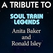 A Tribute To Soul Train Legends Anita Baker And Ronald Isley Songs