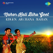 Nahor Kali Bihu Geet - Khagen And Archana Mahanto Songs