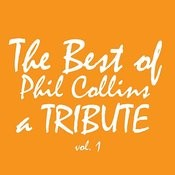 The Best Of Phil Collins: A Tribute Vol. 1 Songs