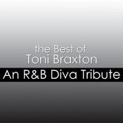 The Best Of Toni Braxton: An R&B Diva Tribute Songs