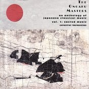 The Ongaku Masters, An Anthology Of Japanese Classical Music, Vol. 1: Sacred Music Songs