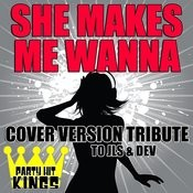 She Makes Me Wanna (Cover Version Tribute To Jls & Dev) Songs