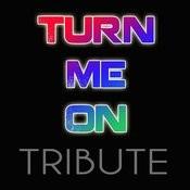 Turn Me On Songs