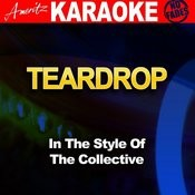 Teardrop (In The Style Of The Collective Feat. Labrinth, Tulisa Contostavlos, Chipmunk, Dot Rotten, Ed Sheeran, Ms. Dynamite, Mz Bratt, Rizzle Kicks, Tinchy Stryder & Wretch 32) Songs