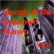 Sounds Of The Unknown Planet: Vol.3 Songs