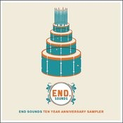 End Sounds Ten Year Anniversary Sampler Songs