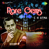 Rare Gems - C H Atma Songs