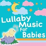 Lullaby Music For Babies Songs