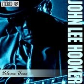 John Lee Hooker - Vol. 3 - Crawling Kingsnake Songs