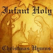 Christmas Hymns - Infant Holy Songs