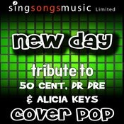 New Day (Tribute To 50 Cent, Dr Dre & Alicia Keys) Songs
