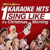Drew's Famous #1 Karaoke Hits: Sing Like It's Christmas Morning Songs