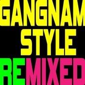 Gangnam Style (Remixed) - Ep Songs