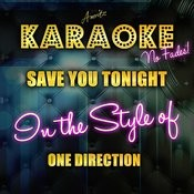 Save You Tonight (In The Style Of One Direction) [Karaoke Version] Songs