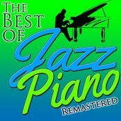 The Best Of Jazz Piano (Remastered) Songs