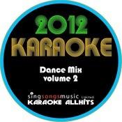 2012 Karaoke Dance Mix Volume 2 Songs